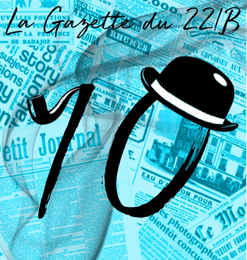 Dixième numéro de La Gazette du 221B